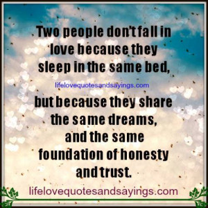 Two People Don`t Fall In Love Because..