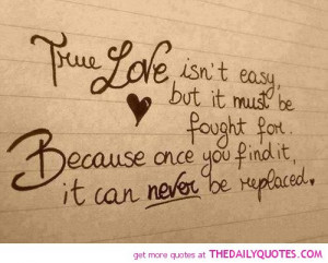 Inspiring Love Quotes And Sayings True-love-isnt-easy-quotes- ...