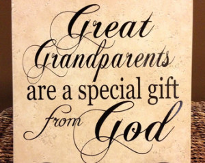 Great Grandparents Are A Special Gift From God.
