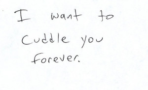 picsandquotes:More quotes here!i love to cuddle with u ~ ^^