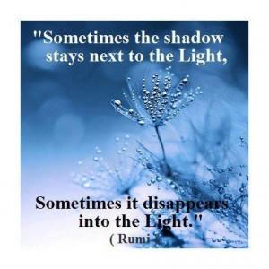 Spiritual, quotes, sayings, shadow, light, rumi