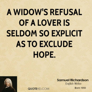 widow's refusal of a lover is seldom so explicit as to exclude hope.
