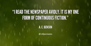 quote-A.-C.-Benson-i-read-the-newspaper-avidly-it-is-65587.png