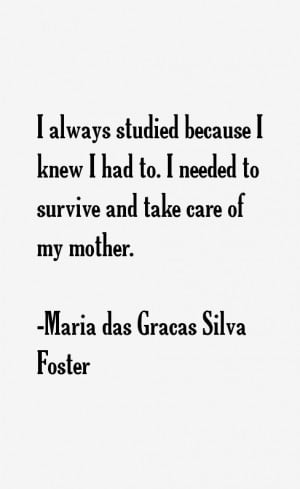 Maria das Gracas Silva Foster Quotes & Sayings