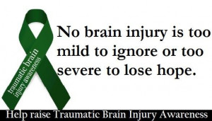No brain injury is to mild to ignore or too severe to lose hope.