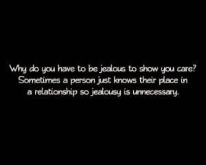 Why do you have to be jealous to show you care quote