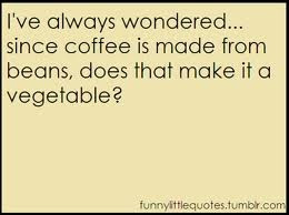 ve Always Wondered Since Coffee Is Made From Beans , Does That ...