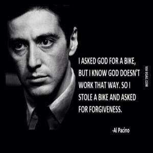 Al Pacino quotes.: Godfather Quotes, Al Pacino, Life, Alpacino, Bike ...
