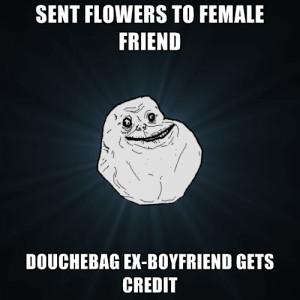 Sent Flowers To Female Friend Douchebag Ex-boyfriend Gets Credit
