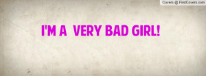 VERY BAD GIRL Profile Facebook Covers