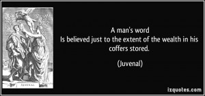 man's wordIs believed just to the extent of the wealth in his ...
