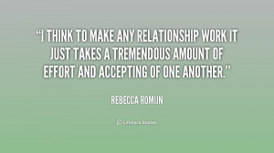 think to make any relationship work it just takes a tremendous ...