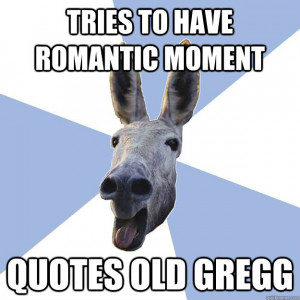 ... of Tries Have Romantic Moment Quotes Old Gregg Jackass Boyfriend