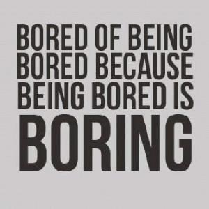 boredom quotes boredom quotes boredom quotes and sayings boredom ...