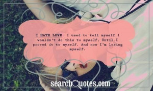 62413-I+hate+love+quotes.jpg