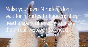 Top Quotes About Miracles Do Happen