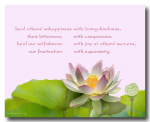 "Healing quotes - ""Heal others' unhappiness with loving kindness ..."