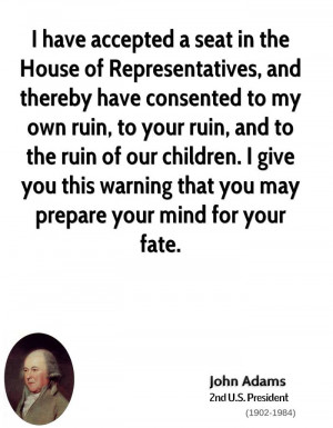 have accepted a seat in the House of Representatives, and thereby ...