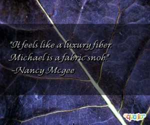 it feels like a luxury fiber michael is a fabric snob nancy mcgee 184 ...