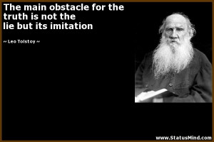 ... is not the lie but its imitation - Leo Tolstoy Quotes - StatusMind.com