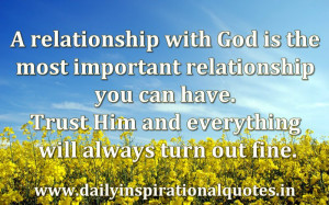... with God is the most important relationship… ( Spiritual Quotes