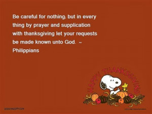 ... Thanksgiving let your requests be made known unto God. ~ Philippians