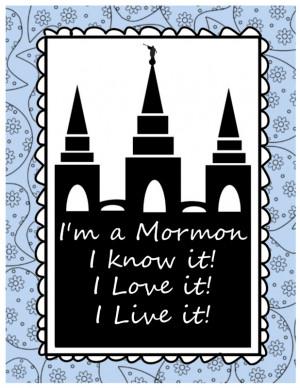 Mormon, I know it, I love it, I live it!