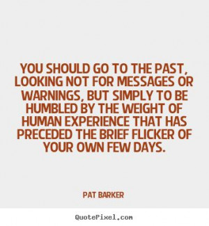 Pat Barker Quote | The Book Habit