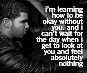 Drake Quotes About The Past Moving on quotes