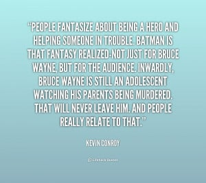 quote-Kevin-Conroy-people-fantasize-about-being-a-hero-and-2-223738 ...
