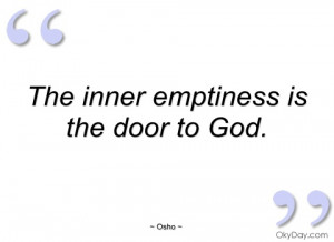 the inner emptiness is the door to god osho