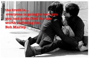 bob-marley-quote-everyone-is-going-to-hurt-you-just-find-the-one-worth