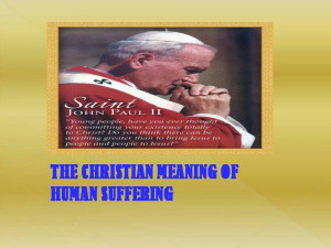 ... HUMAN SUFFERING, By Pope Saint John Paul II –Part 6 ---31-10-2014