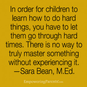 Hard Things Are Learned Through Hard Times