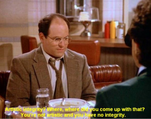 Seinfeld quote - Jerry tells George he isn't artistic and has no ...