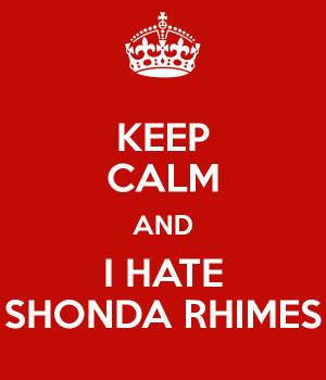 keep-calm-and-i-hate-shonda-rhimes.png