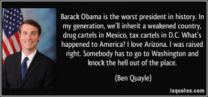 Barack Obama is the worst president in history. In my generation, we ...