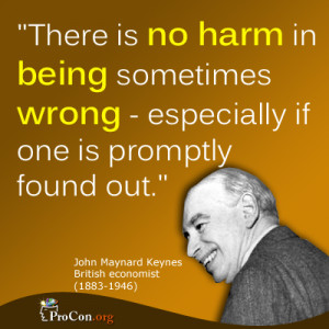There is no harm in being sometimes wrong - especially if one is ...