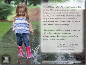 ... Quote on a child's right to their self-determinism by L. Ron Hubbard