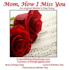 original mother s day song mom how i miss you