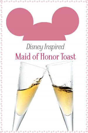 Disney Inspired Maid of Honor Wedding Toast