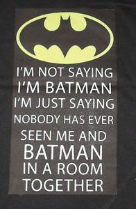 Details about New black Small Im not Batman Comic quote comedy funny ...