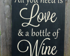 Love & a bottle of Wine, Wood Sign, Wooden Sign, Wine Sign, Wine Quote ...