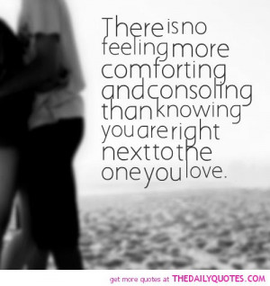 no-feeling-more-consoling-next-to-one-love-quotes-sayings-pictures.jpg