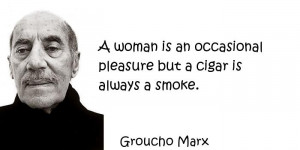 ... Quotes About Women - A woman is an occasional pleasure but a cigar is