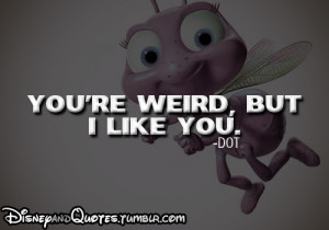 Bug's Life Movie Quotes http://www.pic2fly.com/A+Bug%27s+Life+Movie ...