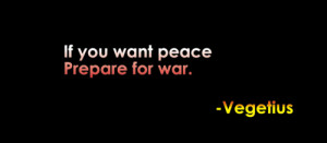 If You Want Peace Prepare for War Quotes