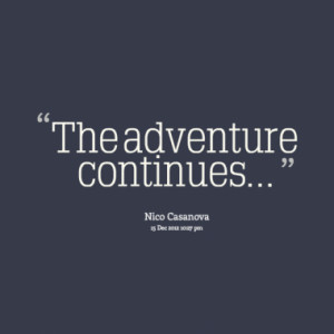 the adventure continues quotes from nicole casanova published at 15 ...