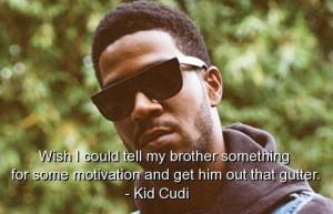 Kid cudi rapper quotes sayings famous motivation best