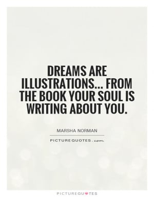 ... Quotes Book Quotes Writing Quotes Soul Quotes Marsha Norman Quotes